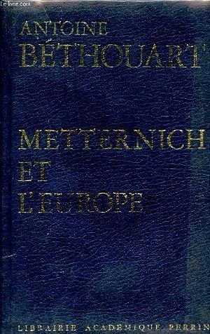 Metterinich et l'Europe.: Béthouart Antoine