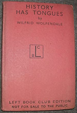 History Has Tongues - A Study of: Wilfrid Wolfendale