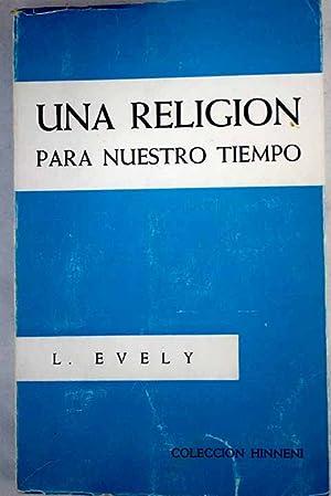 Una religion para nuestro tiempo: Evely, Louis