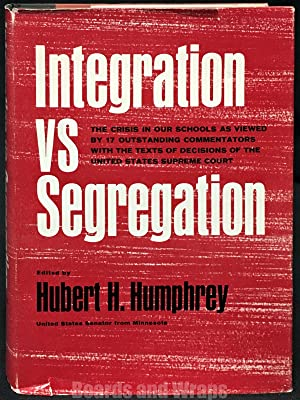 Integration VS Segregation The Crisis in Our Schools as Viewed by 17 Outstanding Commentators Wit...