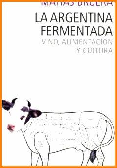 la argentina fermentada vino alimentaci bruera matias: BRUERA MATIAS