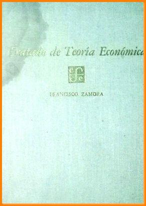Libro tratado de teoria economica francisco zamora: Francisco Zamora