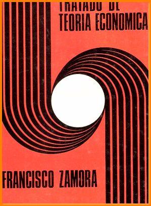 Libro tratado de teoria economica zamora: Francisco Zamora