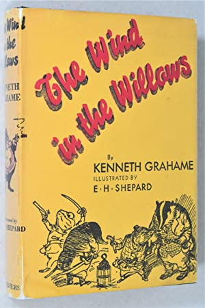 THE WIND IN THE WILLOWS: Kenneth Grahame; E.