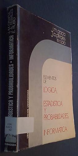 Elementos de lógica, estadística y probabilidades, informática: GRACIA SAMPIETRO, J.