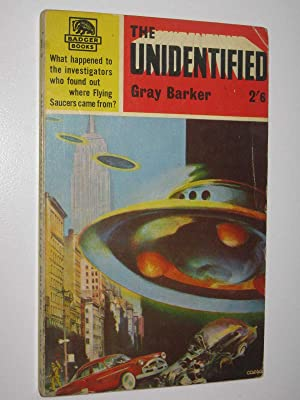 """The Unidentified : aka """"They Knew Too: Barker, Gray"""
