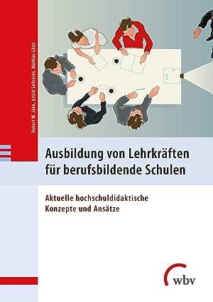 Ausbildung von Lehrkrà ¤ften fà ¼r berufsbildende Schulen: Jahn, Robert W.|Seltrecht,