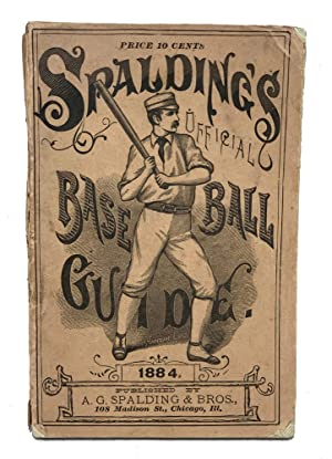 Spalding's Official Base Ball Guide. 1884
