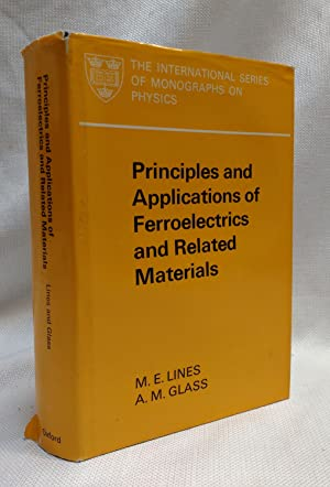Principles and Applications of Ferroelectrics and Related: Lines, Malcolm E.;