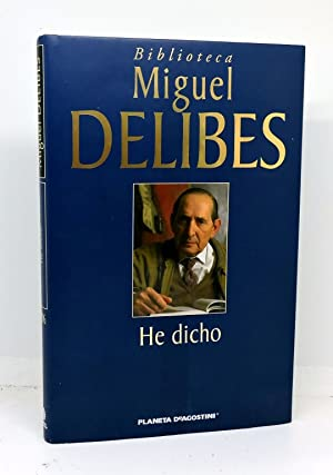 HE DICHO: DELIBES, Miguel