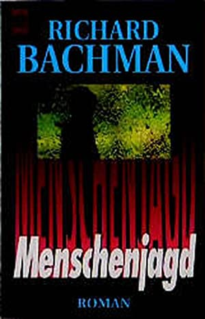 Menschenjagd (Heyne Allgemeine Reihe (01)): Bachman, Richard und