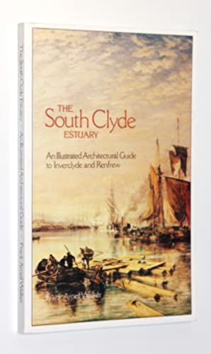 The South Clyde Estuary: An Illustrated Architectural Guide (RIAS/Landmark Trust Series of Archit...