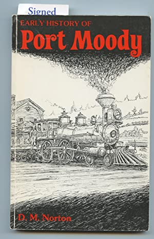 Seller image for Early History of Port Moody for sale by Attic Books (ABAC, ILAB)