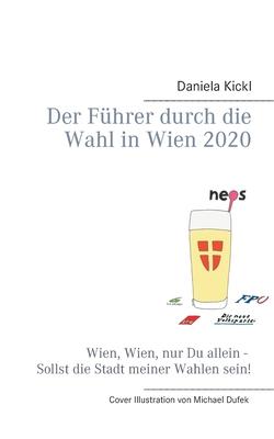 Der F�hrer durch die Wahl in Wien: Kickl, Daniela