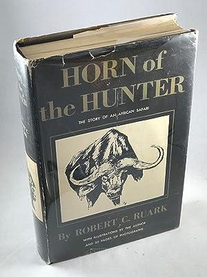 Horn of the Hunter: Ruark, Robert