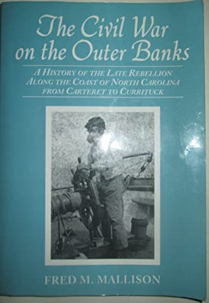 The Civil War on the Outer Banks.: Mallison, Fred