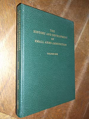 The History and Development of Small Arms: Hoyem, George A.