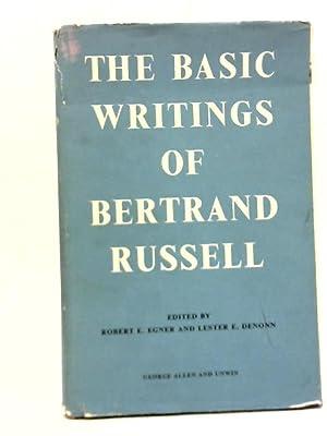 The Basic Writings of Bertrand Russell 1903-1959: Robert E Egner
