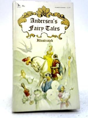 Andersen's Fairy Tales Illustrated: Hans Christian Andersen
