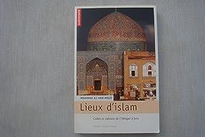 Lieux D'Islam Cultes et Cultures De L'Afrique: Mohammad Ali Amir-Moezzi