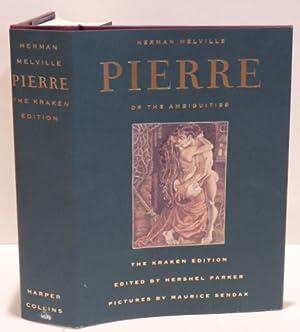 PIERRE, OR THE AMBIGUITIES. The Kraken Edition.: MELVILLE, Herman
