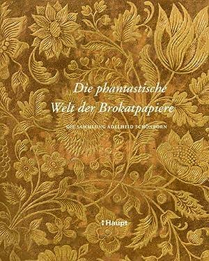 Die phantastische Welt der Brokatpapiere : Die: Adelheid Schönborn
