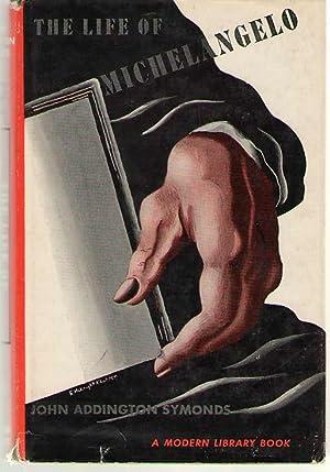 The Life Of Michelangelo Buonarroti: Symonds, John Addington