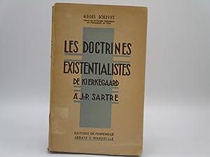 Les doctrines existentialistes de Kierkegaard à J.-P.Sartre.: Jolivet, Régis: