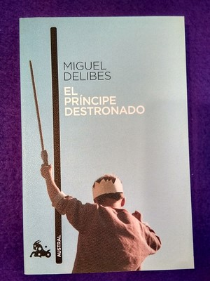 El príncipe destronado (Austral): Miguel Delibes