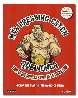 Imagen del vendedor de Más Pressing Catch que nunca. Todo lo que querías saber de la lucha libre. a la venta por Librería Berceo (Libros Antiguos)