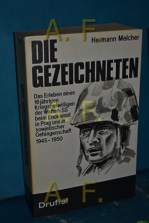 Die Gezeichneten : das Erleben eines 16jährigen: Melcher, Hermann: