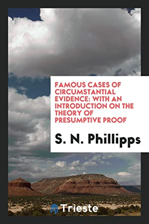 Famous Cases of Circumstantial Evidence: With an: S. N. Phillipps