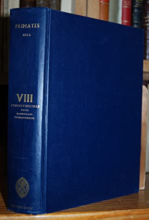 PRIMATES. COMPARATIVE ANATOMY AND TAXONOMY. VIII. CYNOPITHECINAE.: OSMAN HILL, W.