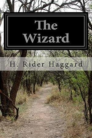 The Wizard: Haggard, H. Rider