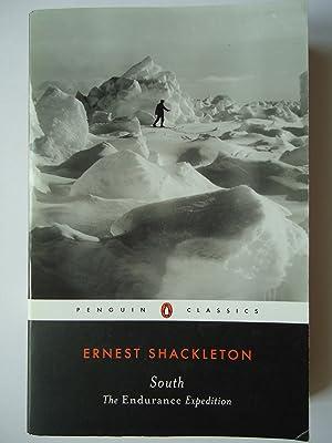 SOUTH. The Endurance Expedition: Shackleton, Ernest