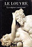 Le louvre . la sculpture europeenne: Gaborit, Jean-rené