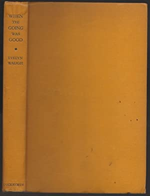When the Going was Good. 1st Edition: Waugh, Evelyn