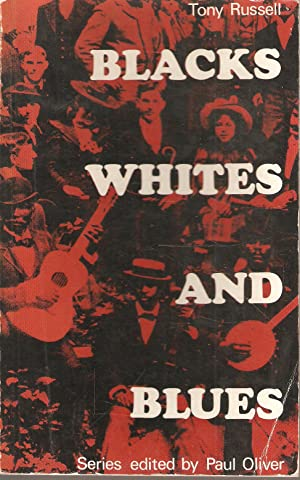 Blacks Whites and Blues: Tony Russell