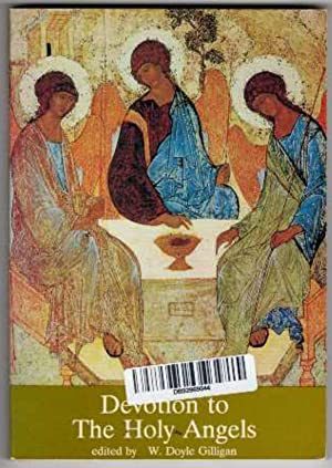 Devotion to the Holy Angels: Gilligan, W. Doyle