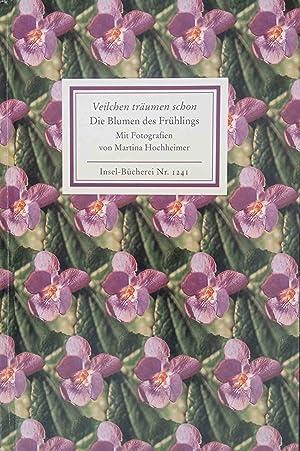 Die Blumen des Frühlings : Veilchen träumen: Hochheimer, Martina (Mitwirkender):