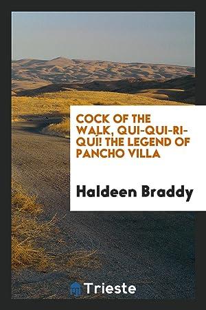 Cock of the Walk, Qui-Qui-Ri-Quí! The Legend: Haldeen Braddy