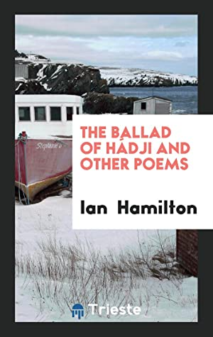 The Ballad of Hádji and Other Poems: Ian Hamilton