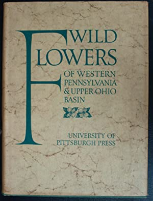 Wild flowers of western Pennsylvania and the: Jennings, O E