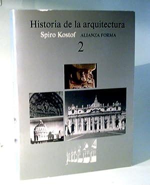 Historia de la arquitectura. 2 Sentando las: Kostof, Spiro. Versión