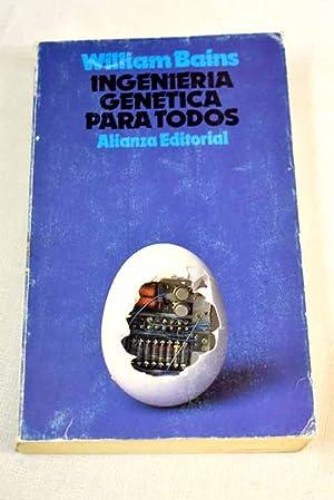 Ingeniería genética para todos: Bains, William