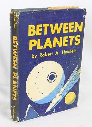 Between Planets (First Edition): Heinlein, Robert