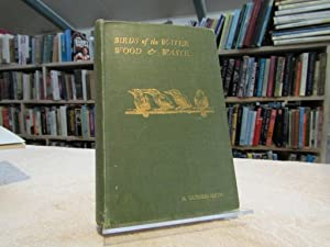 Birds of the Water, Wood and Waste: Guthrie-Smith, H.