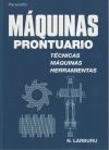 Máquinas prontuario. Técnicas, máquinas, herramientas: LARBURU ARRIZABALAGA, NICOLAS