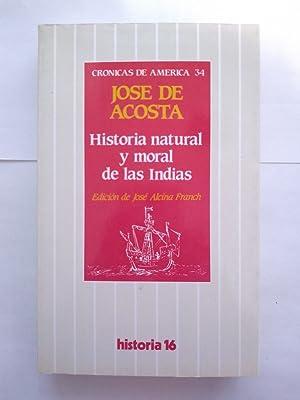 Historia natural y moral de las Indias: José de Acosta
