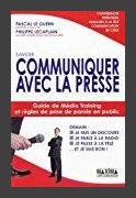Savoir communiquer avec la presse : Guide